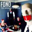 Fono Too Broken To Break